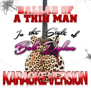 Karaoke - Ameritz的專輯Ballad of a Thin Man (In the Style of Bob Dylan) [Karaoke Version] - Single