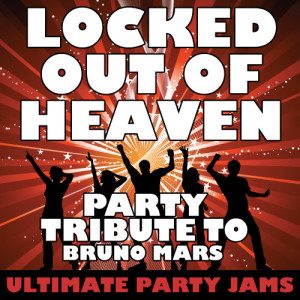 Ultimate Party Jams的專輯Locked Out of Heaven (Party Tribute to Bruno Mars)