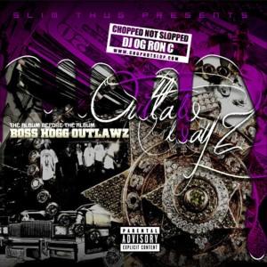 Album Slim Thug Presents: Outlaw Wayz (Chopped Not Slopped) from Boss Hogg Outlawz