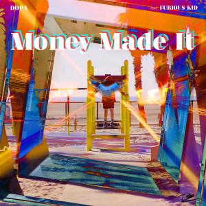 Money Made It (feat. Furious Kid) (Explicit) dari DOPA