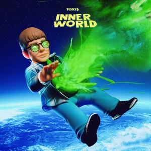 Inner World (Explicit) dari Toxi$