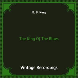 Album The King of the Blues (Hq Remastered) from B. B. King
