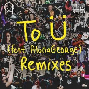 Jack U的專輯To Ü (feat. AlunaGeorge) (Remixes)