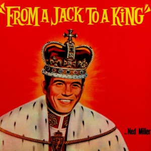 Album From A Jack To A King from Ned Miller