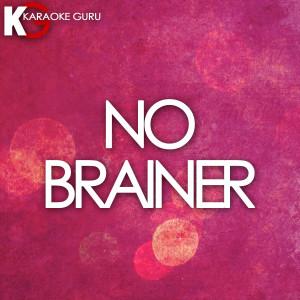 Karaoke Guru的專輯No Brainer (Originally Performed by DJ Khaled feat. Justin Bieber, Chance the Rapper & Quavo)