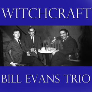 Bill Evans Trio的專輯Witchcraft