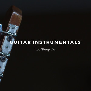 Album Guitar Instrumentals To Sleep To from Relaxing Acoustic Guitar