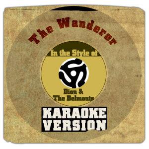 Karaoke - Ameritz的專輯The Wanderer (In the Style of Dion & The Belmonts) [Karaoke Version] - Single