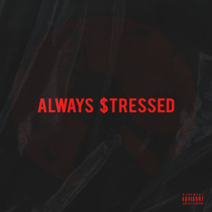 Listen to Always Stressed song with lyrics from J Molley