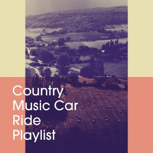 Album Country Music Car Ride Playlist from Country And Western