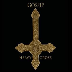 收聽Gossip的Heavy Cross歌詞歌曲