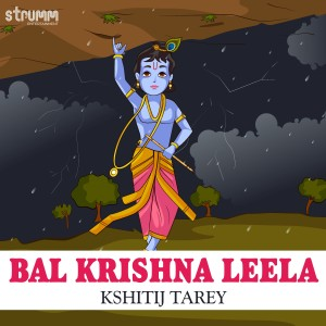 Album Bal Krishna Leela - Single from Kshitij Tarey
