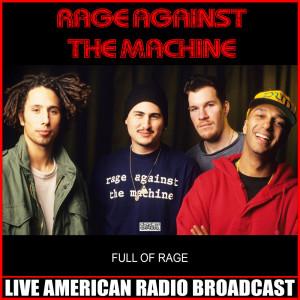 Full Of Rage (Live) dari Rage Against The Machine