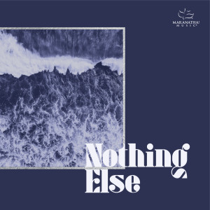 Album Nothing Else from Maranatha! Music