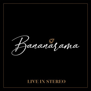 Bananarama的專輯Live In Stereo