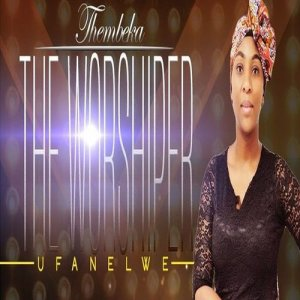 Listen to Ufanelwe song with lyrics from Thembeka The Woshiper
