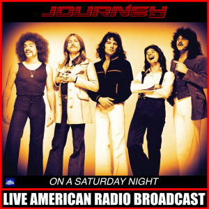 On A Saturday Night (Live) dari Journey