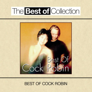 Album Best Of Cock Robin from Cock Robin