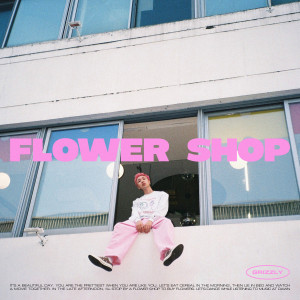 Grizzly的專輯Flower Shop