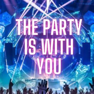 Album The Party Is With You from Techno