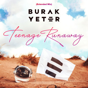 Album Teenage Runaway (Extended Mix) from Burak Yeter