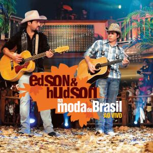 Na Moda Do Brasil Ao Vivo 2007 Edson & Hudson