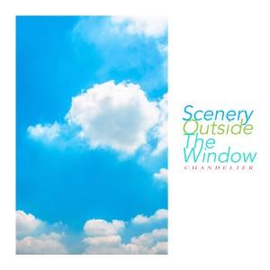 Album Scenery Outside The Window from Chandelier