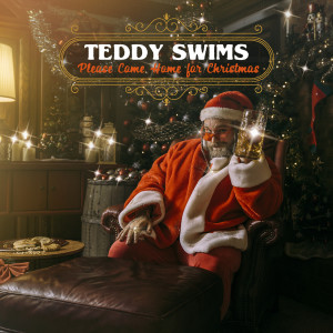 Listen to Please Come Home for Christmas song with lyrics from Teddy Swims