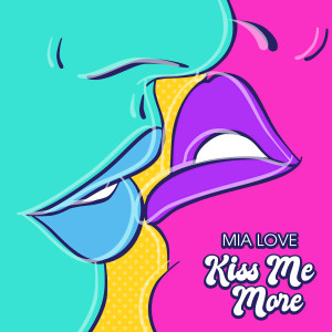 Kiss Me More (Explicit) dari Mia Love