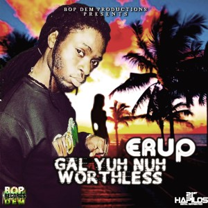 Album Gal Yuh Nuh Worthless - Single from Erup