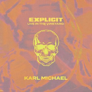 Album Explicit (Live in the Vineyard) from Karl Michael
