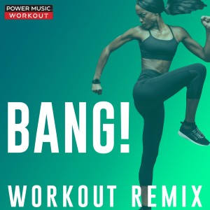 Power Music Workout的專輯Bang! - Single