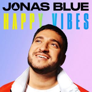 Happy Vibes dari Jonas Blue