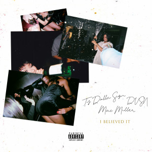 dvsn的專輯I Believed It (feat. Mac Miller) (Explicit)