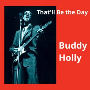 Album That'll Be the Day from Buddy Holly