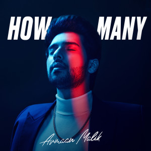 Listen to How Many song with lyrics from Armaan Malik