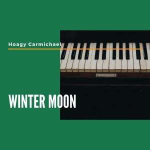 Album Winter Moon from Hoagy Carmichael