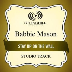 Stay Up On The Wall 2004 Babbie Mason