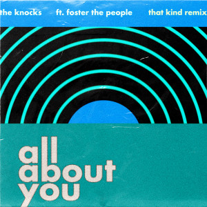 All About You (feat. Foster The People) [THAT KIND Remix] dari Foster The People