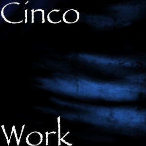 Listen to Work song with lyrics from Cinco