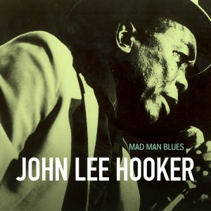 John Lee Hooker的專輯Mad Man Blues