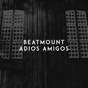 Listen to Adios Amigos song with lyrics from Beatmount