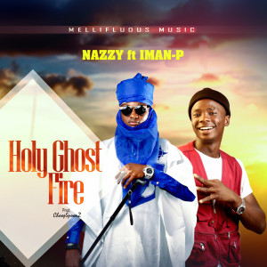 Album Holy Ghost Fire from Nazzy