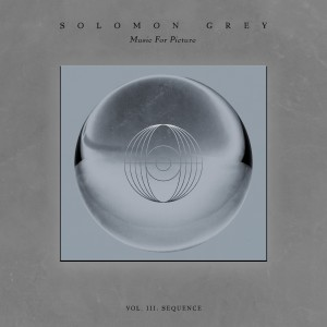 Album Music For Picture: Vol. III (Sequence) from Solomon Grey