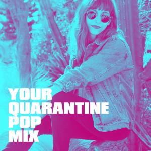 Best Of Hits的專輯Your Quarantine Pop Mix