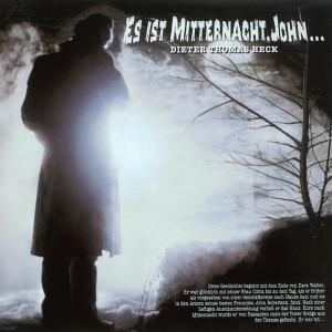 Es Ist Mitternacht, John 1999 Dieter Thomas Heck