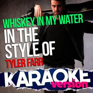 Album Whiskey in My Water (In the Style of Tyler Farr) [Karaoke Version] - Single from Ameritz Top Tracks