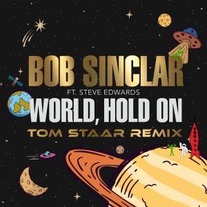 Album World Hold On (Tom Staar Remix) from Bob Sinclar