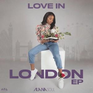Album Love In London (Explicit) from Alana Soul