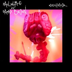 Album Accelerator (Explicit) from Danny Brown